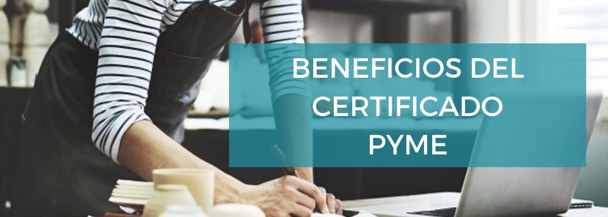 Beneficios certificado Pyme