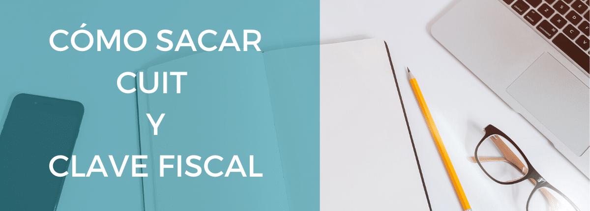 Cómo sacar CUIT y Clave Fiscal