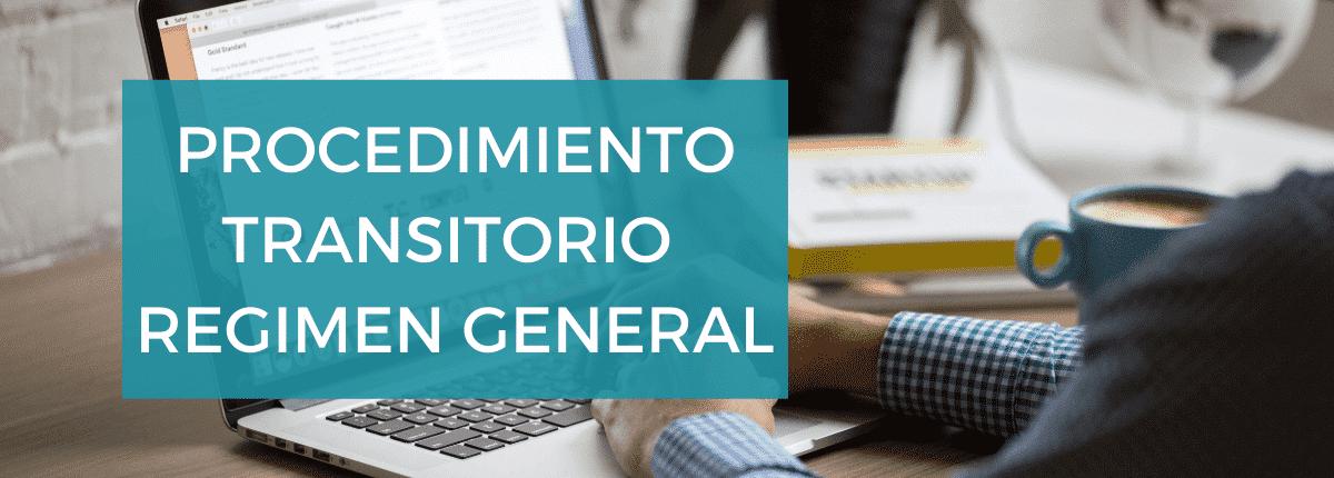 procedimiento-transitorio-régimen-general